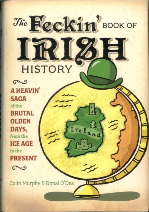 The Feckin' Book of Irish History